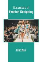 Cover for Essentials of Fashion Designing by Colin West