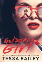 Cover for Getaway Girl by Tessa Bailey