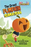 Cover for The Great Pumpkin Smash by Lori Haskins Houran