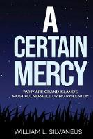 Cover for A Certain Mercy by William L Silvaneus