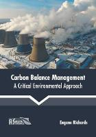 Cover for Carbon Balance Management: A Critical Environmental Approach by Eugene Richards