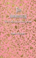 Cover for The Awakening With a selection of short stories by Kate Chopin