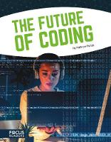 Cover for Coding: The Future of Coding by Kathryn Hulick