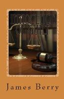 Cover for Innocence of Guilt by James Berry
