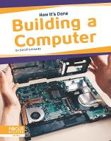 Cover for How It's Done: Building a Computer by ,Lori Fromowitz