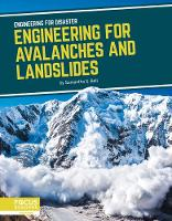 Cover for Engineering for Disaster: Engineering for Avalanches and Landslides by Samantha S. Bell