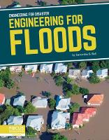 Cover for Engineering for Disaster: Engineering for Floods by Samantha S. Bell