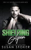 Cover for Shielding Aspen by Susan Stoker