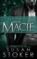 Cover for Un Héros pour Macie by Susan Stoker, Valentin Translation