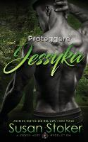 Cover for Proteggere Jessyka by Susan Stoker