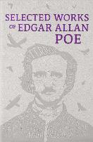Cover for Selected Works of Edgar Allan Poe by Edgar Allan Poe