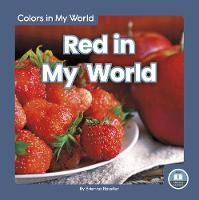 Cover for Colors in My World: Red in My World by Brienna Rossiter
