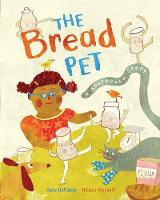 Cover for The Bread Pet A Sourdough Story by Kate DePalma