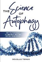 Cover for The Science Of Autophagy  by Douglas Tieman, Cameron Lambert