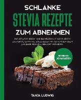Cover for Schlanke Stevia Rezepte zum Abnehmen  by Tanja Ludwig