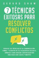 Cover for 7 tecnicas exitosas para resolver conflictos  by Shaw Gerard
