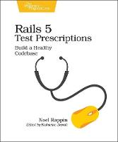 Cover for Rails 5 Test Prescriptions by Noel Rappin