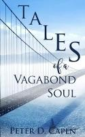 Cover for Tales of a Vagabond Soul by Peter D Capen