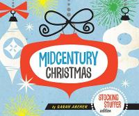 Cover for Midcentury Christmas Stocking Stuffer Edition by Sarah Archer