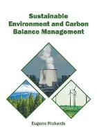 Cover for Sustainable Environment and Carbon Balance Management by Eugene Richards