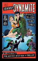 Cover for Johnny Dynamite: Explosive Pre-Code Crime Comics - The Complete Adventures of Pete Morisi's Wild Man of Chicago by Max Allan Collins