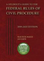 Cover for A Student's Guide to the Federal Rules of Civil Procedure, 2019-2020 by Steven F. Baicker-McKee, William M. Janssen