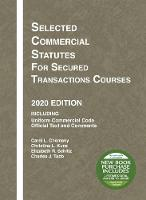Cover for Selected Commercial Statutes for Secured Transactions Courses, 2020 Edition by Carol L. Chomsky, Christina L. Kunz, Elizabeth R. Schiltz, Charles J. Tabb