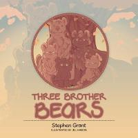 Cover for Three Brother Bears by Stephen Grant