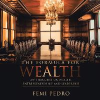 Cover for The Formula for Wealth by Femi Pedro