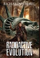 Cover for Radioactive Evolution by Richard Hummel