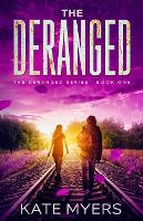 Cover for The Deranged  by Kate Myers