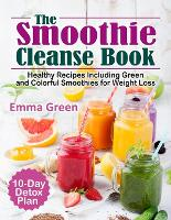 Cover for The Smoothie Cleanse Book  by Emma Green