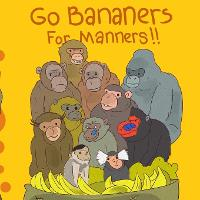 Cover for Go Bananers for Manners! by Tony Olexa
