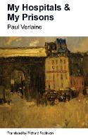 Cover for My Prisons & My Hospitals by Paul Verlaine