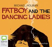 Cover for Fatboy and the Dancing Ladies by Michael Holman