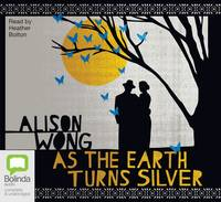 Cover for As the Earth Turns Silver by Alison Wong