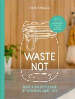Cover for Waste Not  by Erin Rhoads
