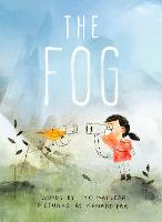 Cover for The Fog by Kyo Maclear