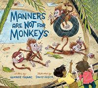 Cover for Manners Are Not For Monkeys by Heather Tekavec