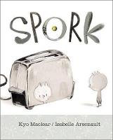 Cover for Spork by Kyo Maclear
