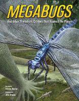 Cover for Megabugs And Other Prehistoric Critters that Roamed the Planet by Helaine Becker