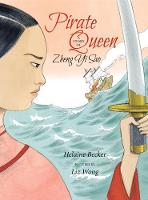 Cover for Pirate Queen A Story of Zheng Yi Sao by Helaine Becker