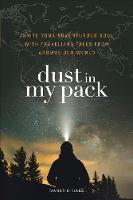 Cover for Dust in My Pack  by Nancy O'Hare, Chad O'Hare
