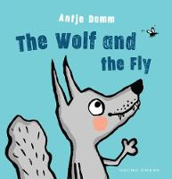 Cover for The Wolf and Fly by Antje Damm
