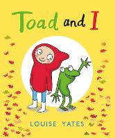 Cover for Toad and I by Louise Yates