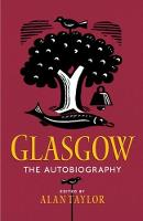 Cover for Glasgow: The Autobiography by Alan Taylor