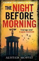 Cover for The Night Before Morning by Alistair Moffat