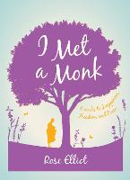 Cover for I Met A Monk by Rose Elliot