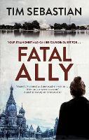 Cover for Fatal Ally by Tim Sebastian