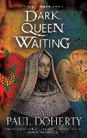 Cover for Dark Queen Waiting by Paul Doherty